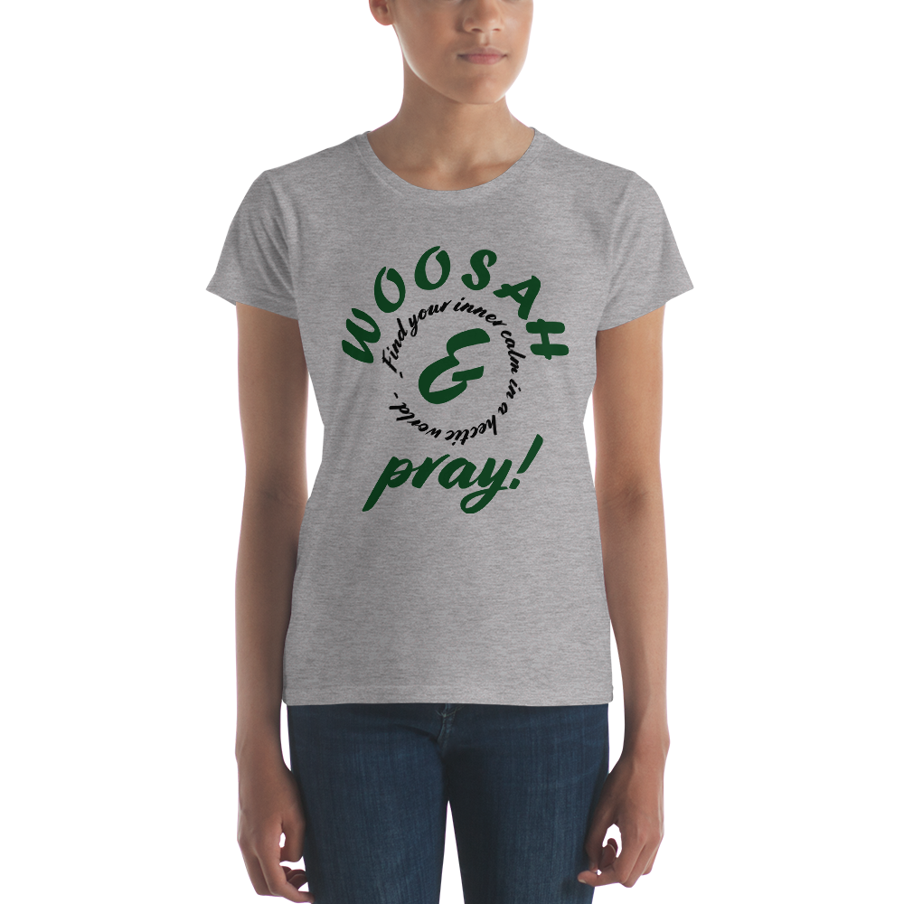 Woosah & Pray!  Women's short sleeve t-shirt