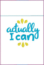 Actually I Can Motivational Pen Pocket In The Hoop (ITH) Embroidery Design
