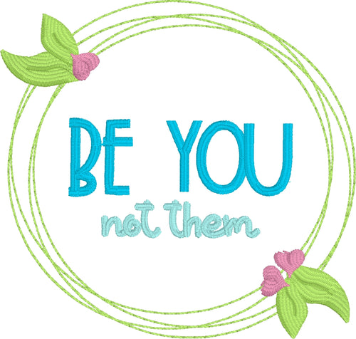 Be You Not Them Embroidery Design