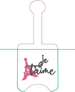 Je Taime Eiffel Tower Paris Hand Sanitizer Holder Snap Tab In the Hoop Embroidery Project