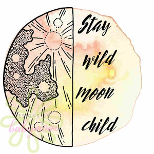 SUBLIMATION PRINT - Stay Wild Moon Child