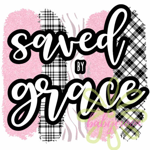 SUBLIMATION PRINT - Saved by Grace