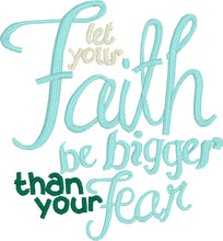 Let your Faith by Bigger than your Fear Embroidery Design