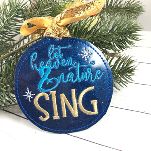 Let Heaven and Nature SING Christmas Ornament for 4x4 hoops