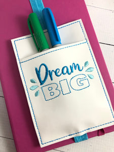 Dream Big Pen Pocket In The Hoop (ITH) Embroidery Design