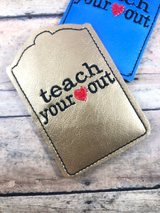 Teach Your Heart Out Gift Card Holder In The Hoop (ITH) Embroidery Design