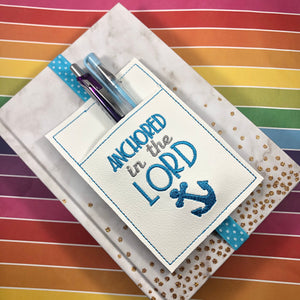 Anchored in the Lord Motivational Pen Pocket In The Hoop (ITH) Embroidery Design
