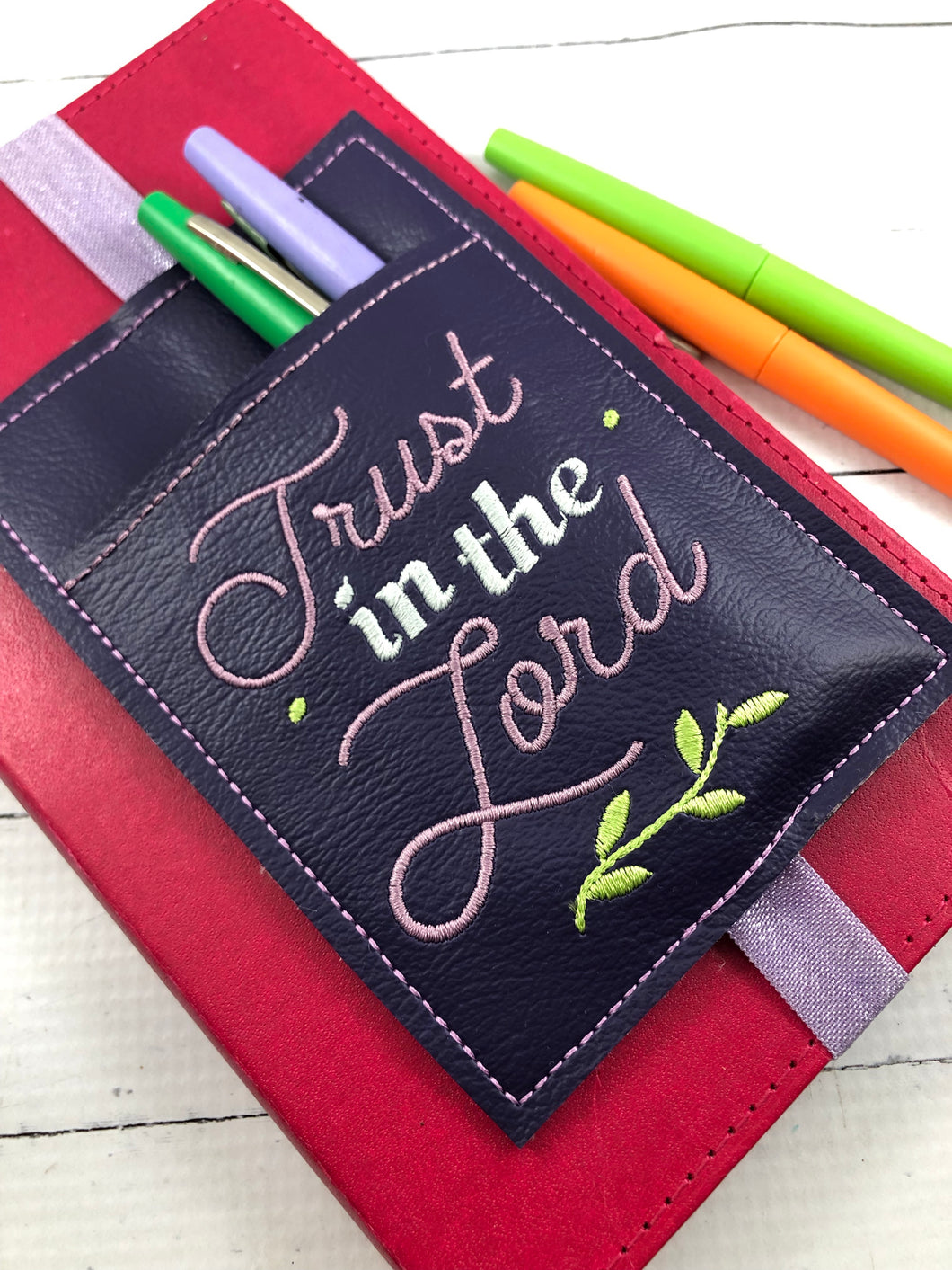 Trust in the Lord Pen Pocket In The Hoop (ITH) Embroidery Design