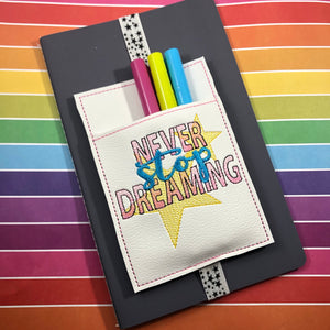 Never Stop Dreaming Motivational Pen Pocket In The Hoop (ITH) Embroidery Design