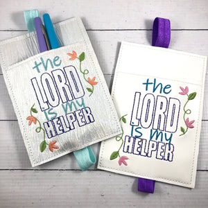 The Lord is my Helper Pen Pocket In The Hoop (ITH) Embroidery Design