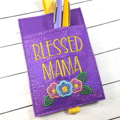 Blessed Mama Pen Pocket In The Hoop (ITH) Embroidery Design