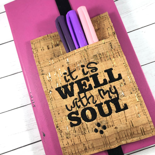 It is Well With My Soul Pen Pocket In The Hoop (ITH) Embroidery Design