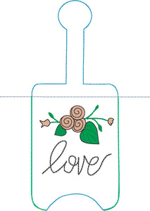 NEW SIZE Love Floral Hand Sanitizer Holder Snap Tab Version In the Hoop Embroidery Project 3 oz DT for 5x7 hoops