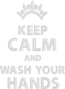 Keep Calm and Wash Your Hands 5x7 Embroidery Design