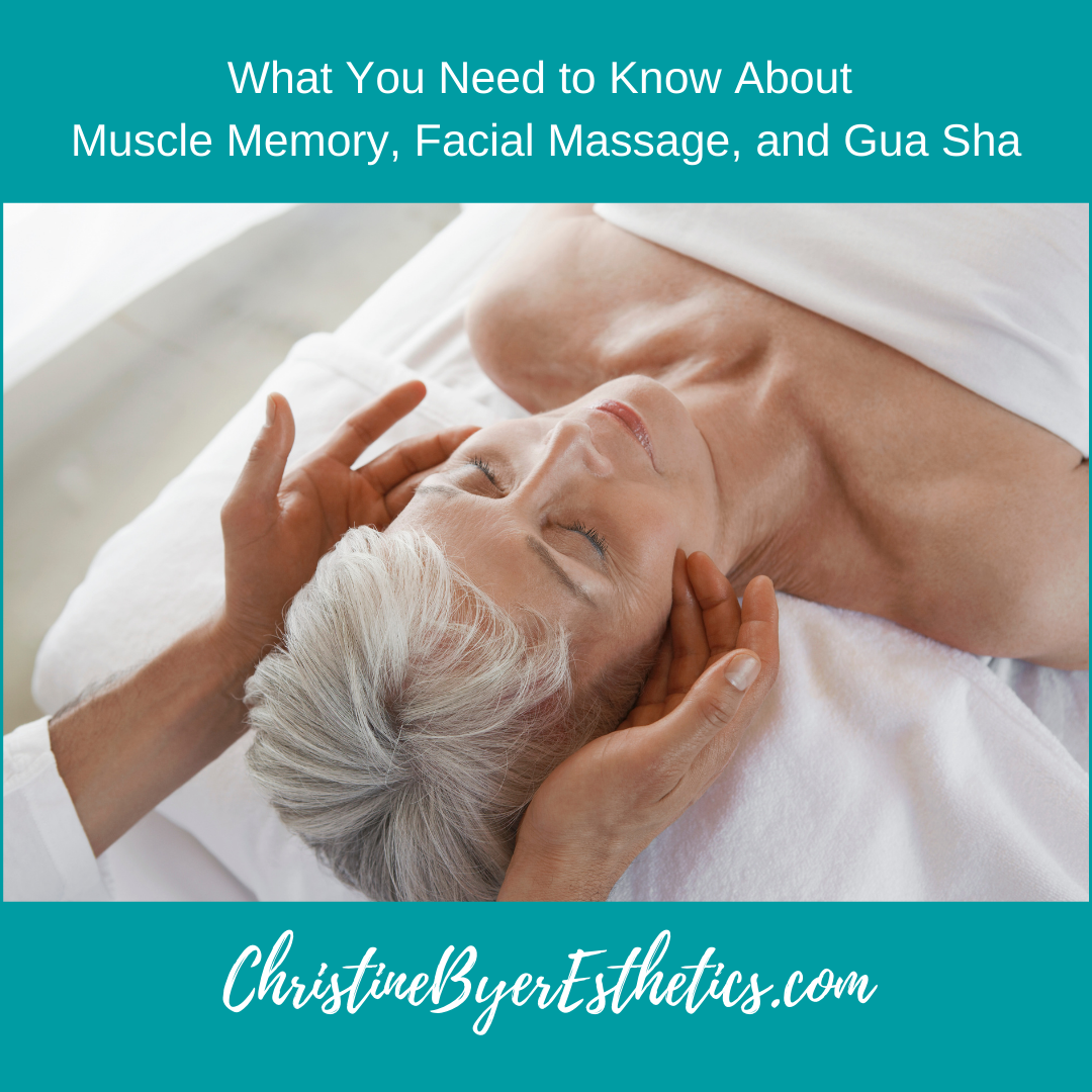 What You Need to Know About Muscle Memory, Facial Massage, and Gua Sha