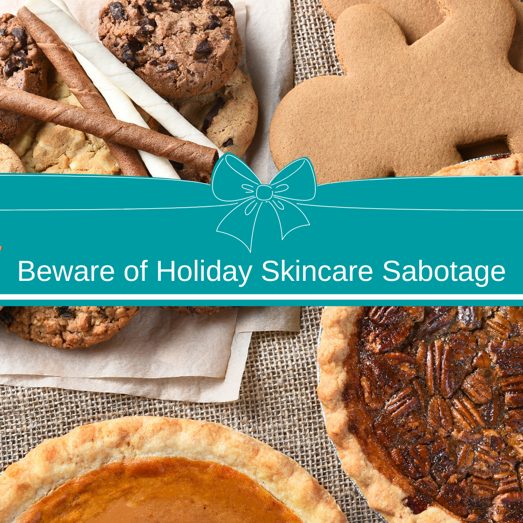 Beware of Holiday Skincare Sabotage