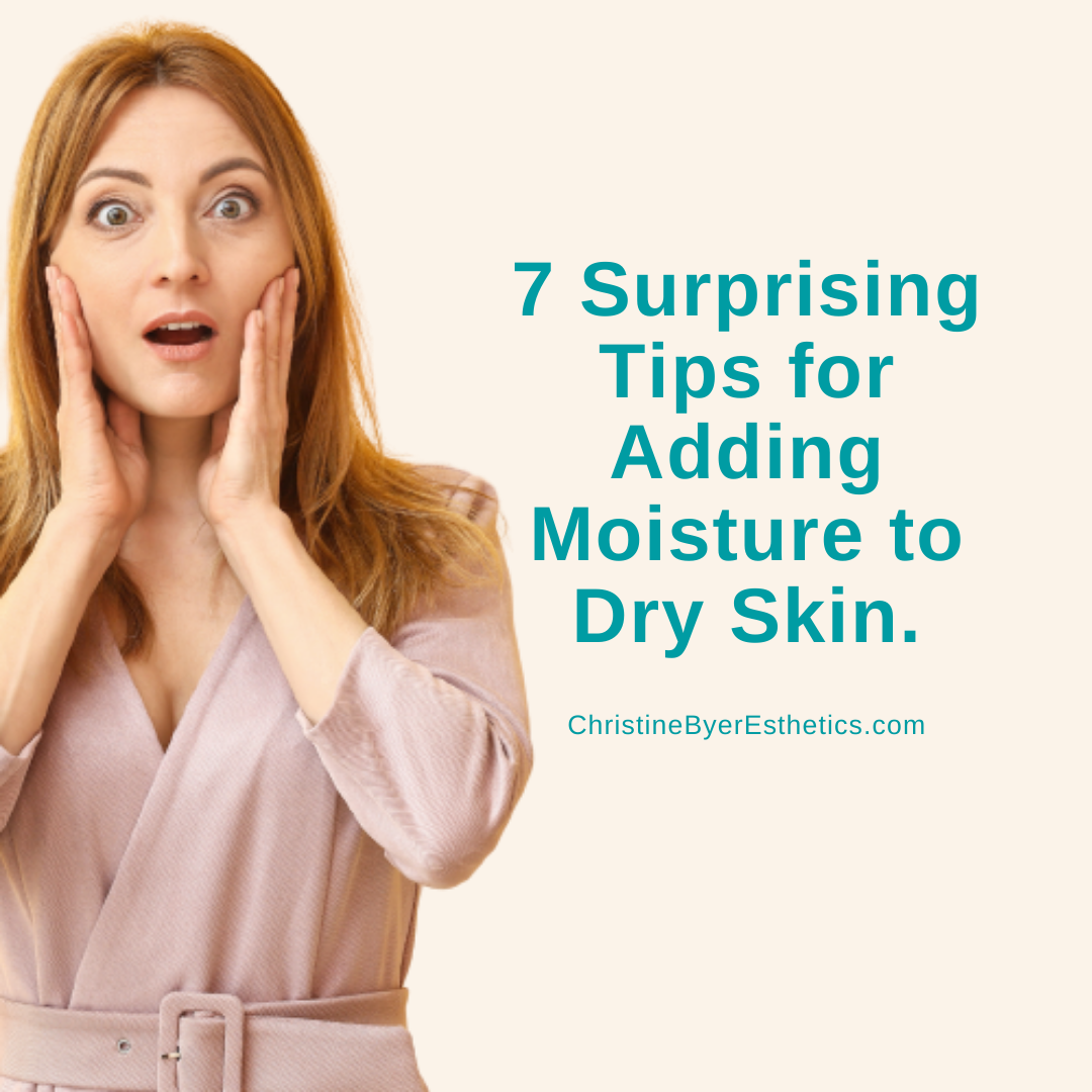 7 Surprising Tips for Adding Moisture to Dry Skin
