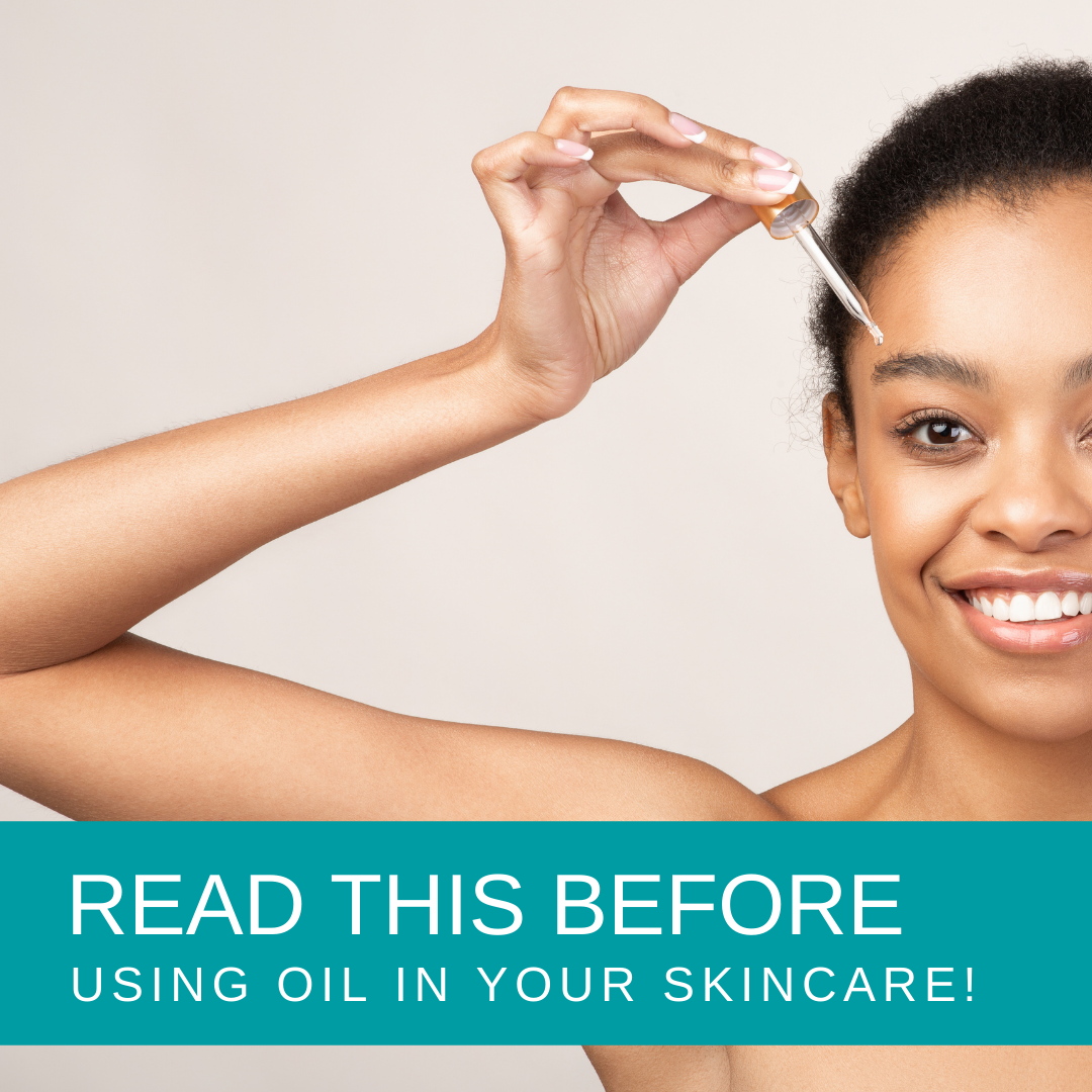 READ THIS BEFORE Using Oil in Your Skincare!