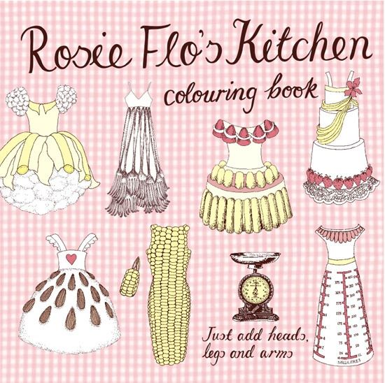 Rosie Flo's Colouring Book - Kitchen - Just Add Heads, Legs & Arms