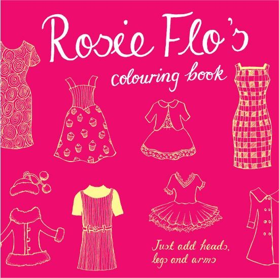 Rosie Flo's Colouring Book - Colouring - Just Add Heads, Legs & Arms