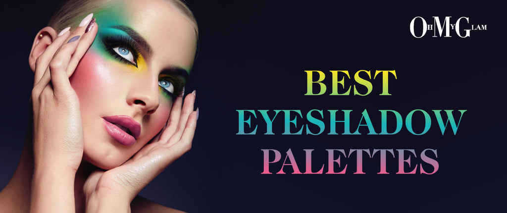 Best Eyeshadow Palettes In 2018 That Transform Your Eyes