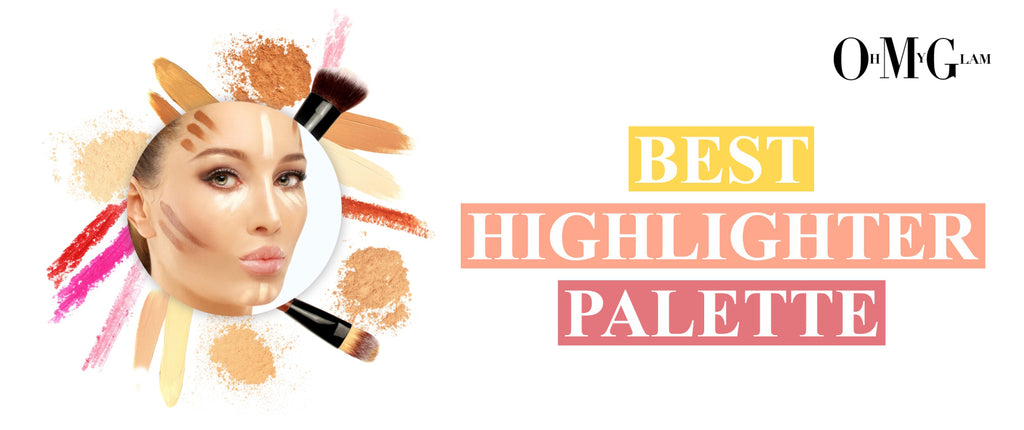 Roundup Of The Best Highlighter Palette In 2018