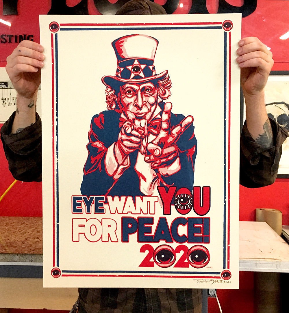 EYE want YOU for Peace 18x24 hand pulled print...Signed!