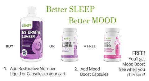 Buy Restorative Slumber - get Mood Boost Supplements Free