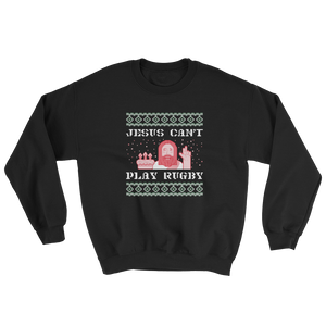 Jesus Can't Play Rugby Ugly Christmas Sweatshirt - Saturday's A Rugby Day