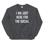 I Am Just Here For The Social Sweatshirt - Saturday's A Rugby Day