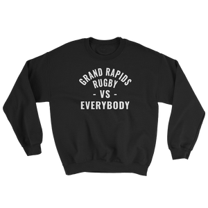 GR VS EVERYBODY Sweatshirt