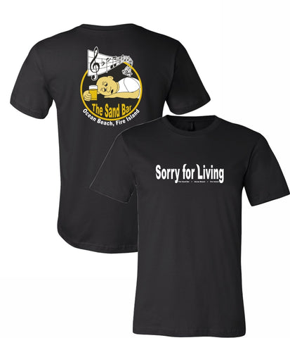 "The Sandbar ""Sorry for Living"" Unisex T-Shirt"