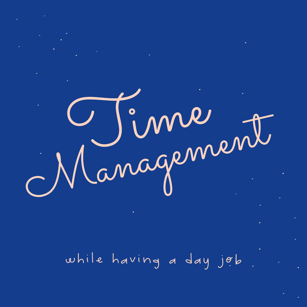 Time Management while having a Day Job