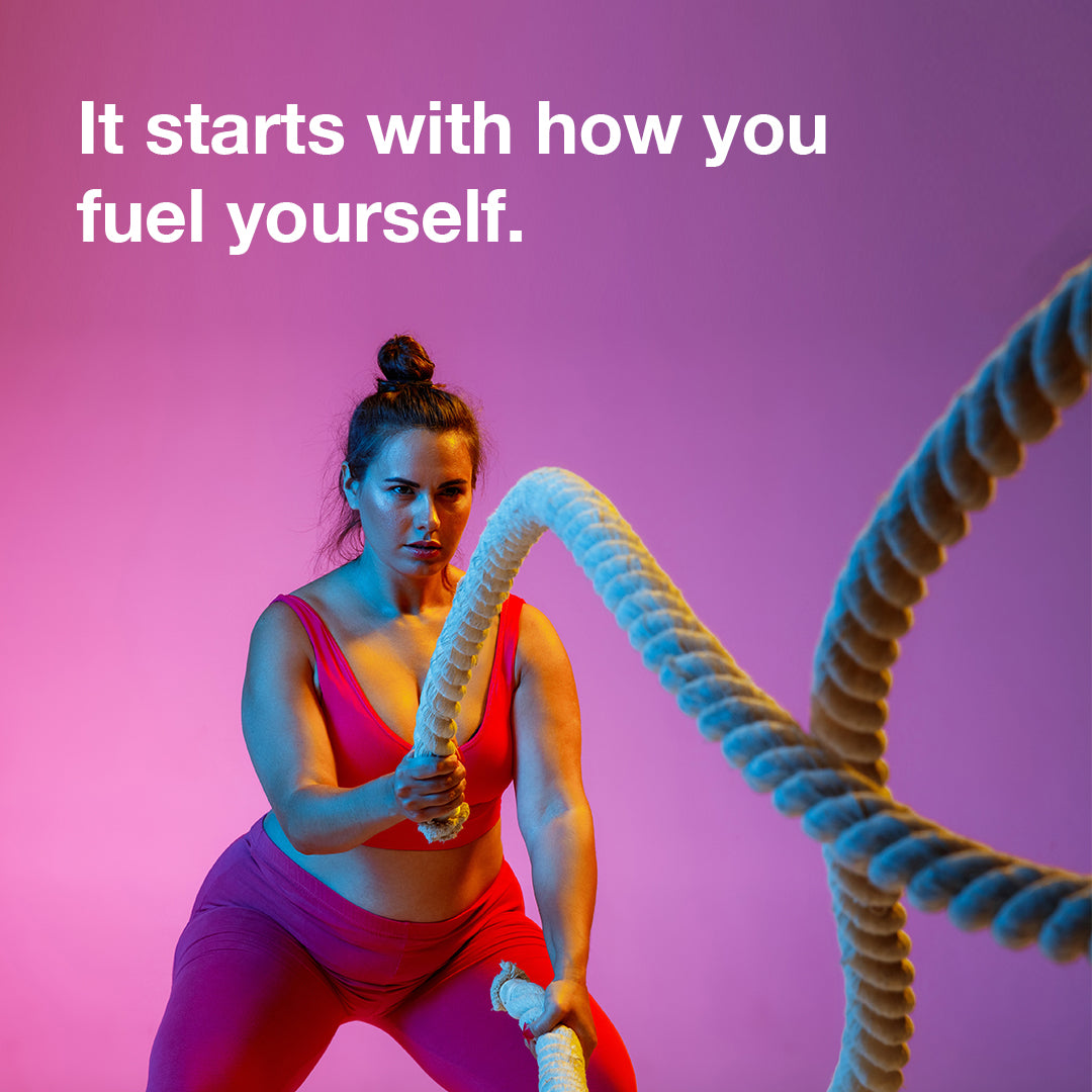 It starts with how you fuel yourself
