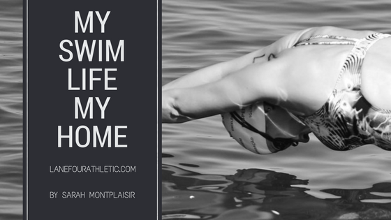 MY SWIM LIFE MY HOME, By Sarah Montplaisir