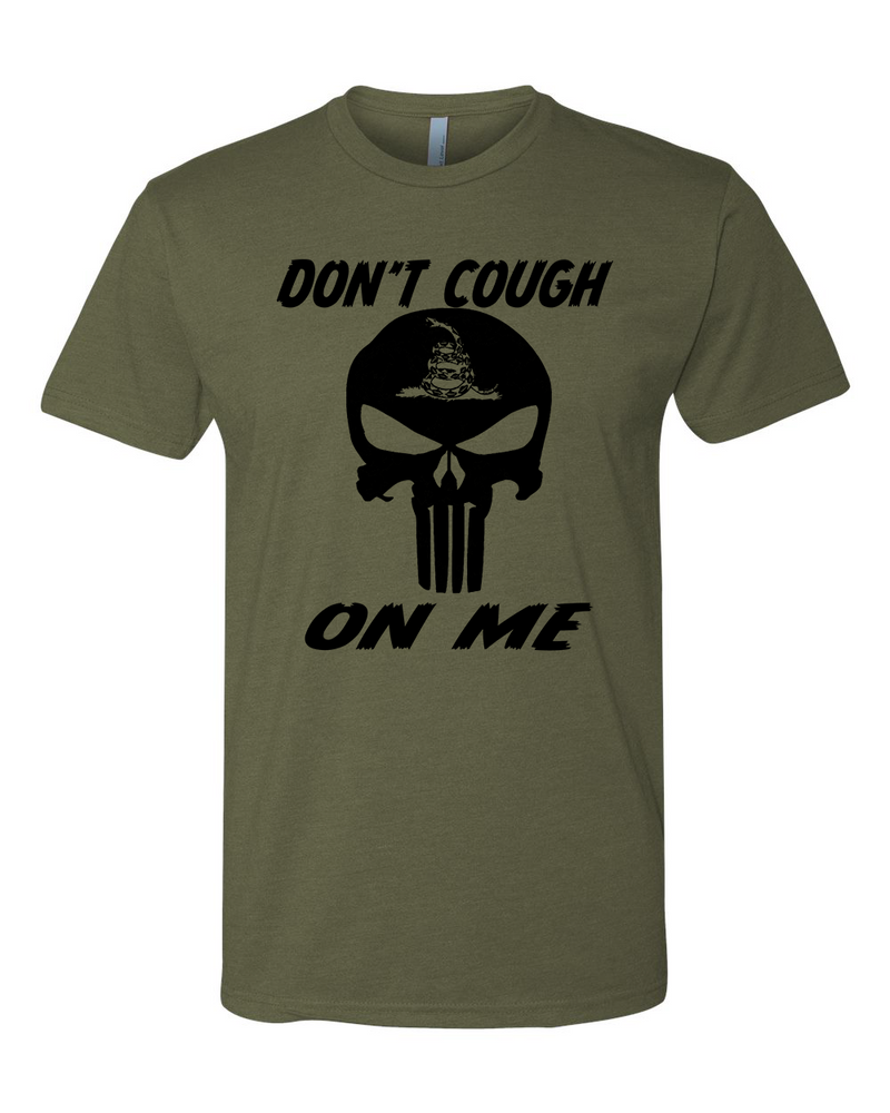 Don't Cough On Me T-shirt