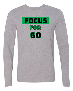 FOCUS for 60 Long Sleeve T-shirt
