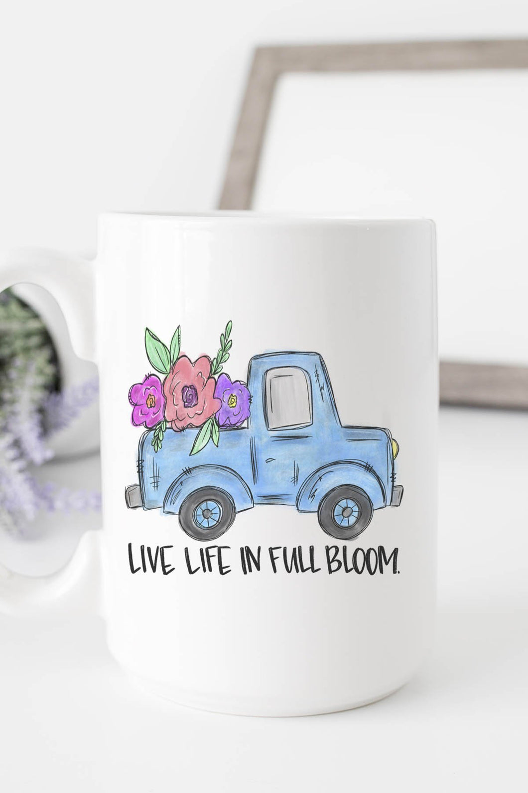 Life Life in Full Bloom Coffee Tea Mug Cup