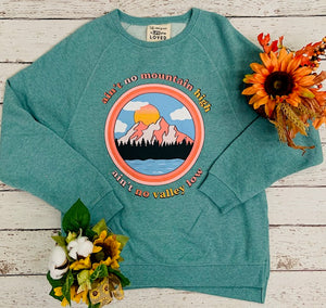 Ain't No Mountain Sweatshirt
