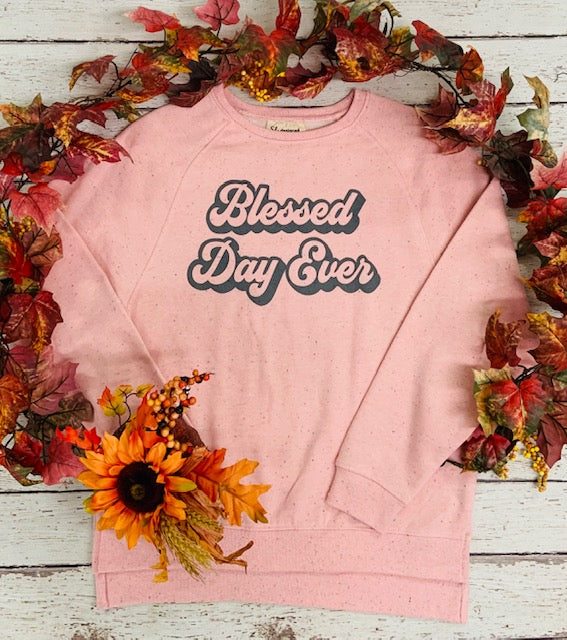 Blessed Day Ever Sweatshirt
