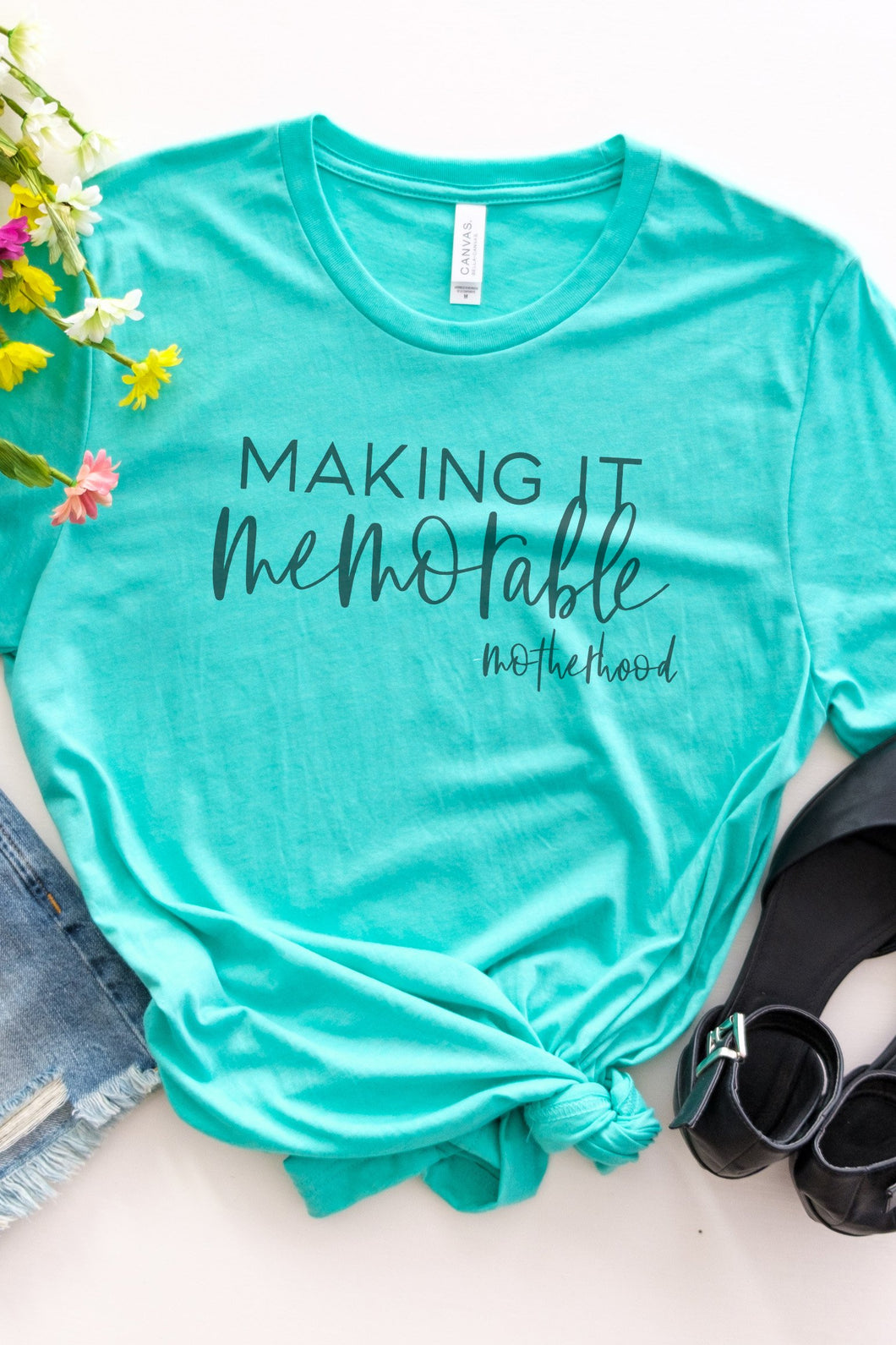 Making it Memorable Mom Tee