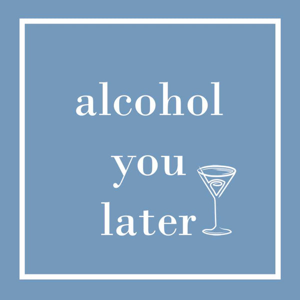 Bev - Alcohol You Later