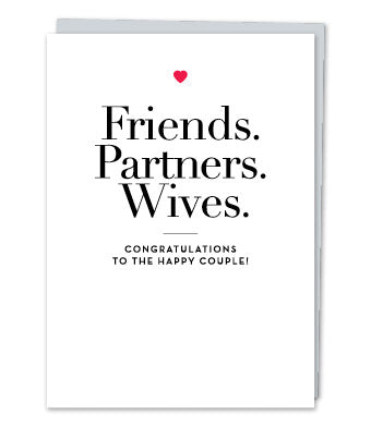 """Friends. Partners. Wives"""