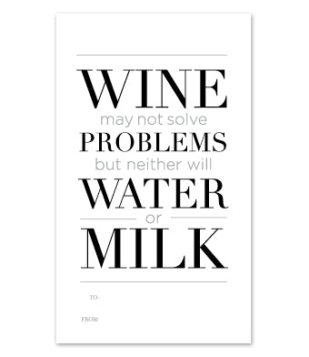 Wine may not solve problems ....
