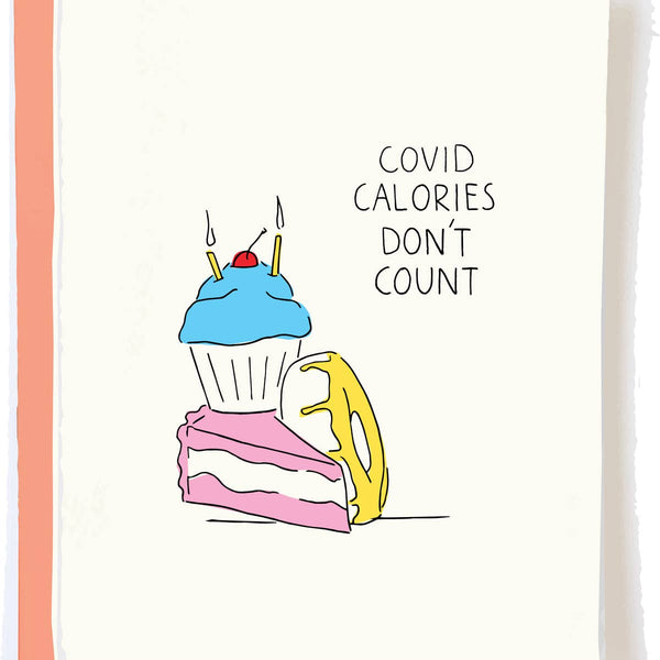 Covid Calories Don't Count - Birthday Card
