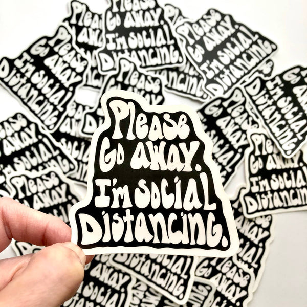 Please Go Away I'm Social Distancing Covid 19 Vinyl Sticker
