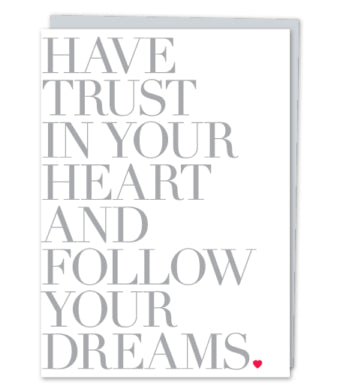 Have Trust In Your Heart And Follow Your Dreams