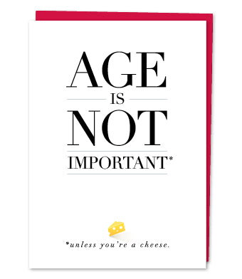 Age is not important.