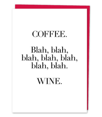 Coffee. Blah Blah Blah ... Wine