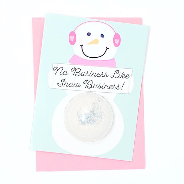 No Business Like Snow Business Bath Fizzy Card